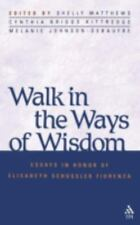 Walk in the Ways of Wisdom: Essay in Honor of Elisabeth Schussler Fiorenza Mela