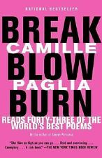 Break, Blow, Burn : Camille Paglia Reads Forty-Three of the World's Best...