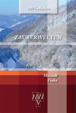 NEU ZAUBERWELTEN 100 Gedichte Meinolf Finke Romantische Lyrik der Gegenwart 2016