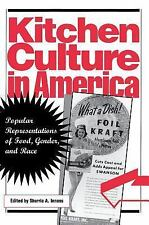Kitchen Culture in America : Popular Representations of Food, Gender, and...