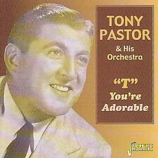 """T"" You're Adorable [ORIGINAL RECORDINGS REMASTERED] by Tony Pastor"