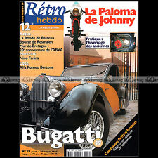 RETRO HEBDO N°39 PALOMA 50 SUPER FLASH JOHNNY HALLYDAY FARINA BUGATTI 57 VENTOUX