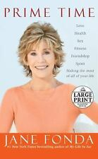 Prime Time: Love, health, sex, fitness, friendship, spirit--making the-ExLibrary