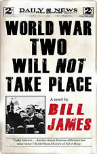 Bill James World War Two Will Not Take Place Very Good Book