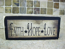 Faith Hope Love Primitive Rustic Wooden Sign Shelf Sitter or Wall Plaque