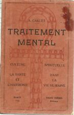 TRAITEMENT MENTAL ET CULTURE SPIRITUELLE - par A. CAILLET  - 1922