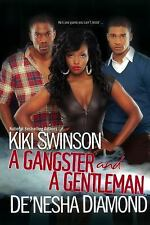 A Gangster and a Gentleman by Kiki Swinson and De'nesha Diamond