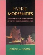 Hybrid Modernities: Architecture and Representation at the 1931 Colonial Exposi