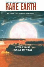 Rare Earth : Why Complex Life Is Uncommon in the Universe by Donald Brownlee...