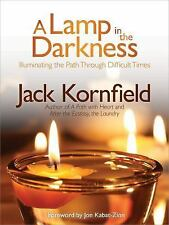 A Lamp in the Darkness: Illuminating the Path Through Difficult Times, Kornfield