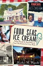 Four Seas Ice Cream: Sailing Through the Sweet History of Cape Cod's F-ExLibrary