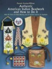 Authentic American Indian Beadwork and How to Do It : With 50 Charts for Bead...