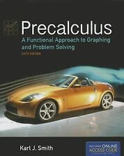 Precalculus: Functional Approach to Graphing & Problem Solving by Smith, 6th Ed.