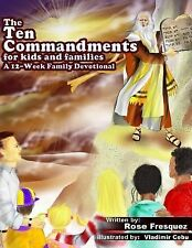 The Ten Commandments for Kids and Families : A 12 -Week Family Devotional for...