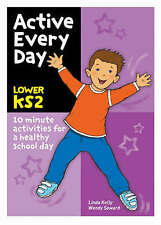 Active Every Day: Lower Key Stage 2 9780713677287 by Linda Kelly, Paperback, NEW