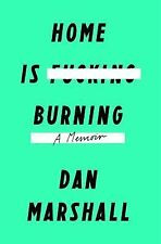 Home Is Burning by Dan Marshall (2015, Hardcover)