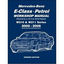 Mercedes-Benz E-Class Petrol Workshop Manual W210 & W211 Series 2000-2006 Owners