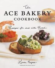 The Ace Bakery Cookbook: Recipes for and with Bread-ExLibrary
