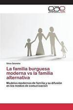 La Familia Burguesa Moderna vs la Familia Alternativa by Quimbita Silvia...