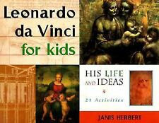 For Kids: Leonardo da Vinci for Kids : His Life and Ideas, 21 Activities by...