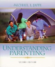 Understanding Parenting (2nd Edition) by Jaffe, Michael L., Good Book