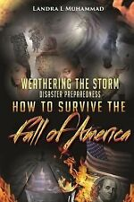 Weathering the Storm: Disaster Preparedness How to Survive the Fall of...