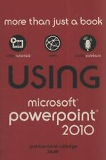 Using: Using Microsoft PowerPoint 2010 by Patrice-Anne Rutledge (2010,...