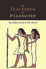 The Teachings of Ptahhotep : The Oldest Book in the World by Ptahhotep (2016,...