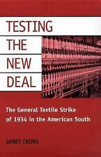 Testing the New Deal: The General Textile Strike of 1934 in the American South