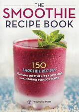 The Smoothie Recipe Book : 150 Smoothie Recipes Including Smoothies for...