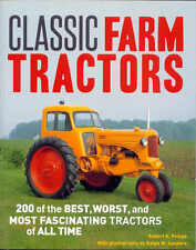 Classic Farm Tractors 200 of the Best, Worst, and Most Fascinating Tractors