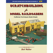 SCRATCHBUILDING for Model Railroaders - (techniques are made simple) - NEW BOOK