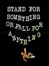 STAND SOMETHING FALL ANYTHING COLOURS ART PRINT POSTER QU326A