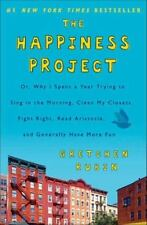 The Happiness Project: Or, Why I Spent a Year Trying to Sing in the Morning