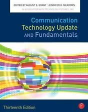 Communication Technology Update And Fundamentals by August E Grant