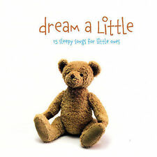 Dream a Little by The Little Series CD Aug-2007 New Sealed Lullabies For Baby
