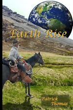 Earth Rise by Patrick Thomas (2013, Paperback)