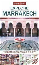 Explore Marrakesh : The Best Routes Around the City by Insight Guides Staff...