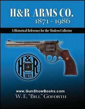 H&R Arms Co. 1871 - 1986   (A Historical Reference for the Modern Collector)