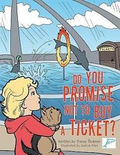 Do You Promise Not to Buy a Ticket? by Tracey Ozdemir (2015, Paperback)