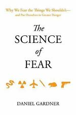 The Science of Fear: Why We Fear the Things We Shouldn't--and Put Ours-ExLibrary