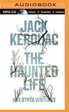 The Haunted Life : And Other Writings by Jack Kerouac (2015, MP3 CD, Unabridged)