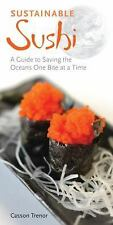 Sustainable Sushi: A Guide to Saving the Oceans One Bite at a Time, Casson Treno