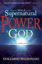 How To Walk In The Supernatural Power Of God by Guillermo Maldonado, (Paperback)