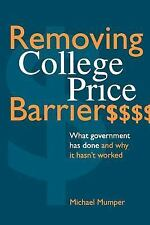 Removing College Price Barriers: What Government Has Done and Why it Hasn't Work