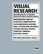 Visual Research: An Introduction to Research Methodologies in Graphic Design, Be