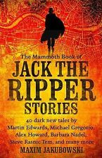 The Mammoth Book of Jack the Ripper Stories (2015, Paperback)