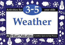 Weather: Activities for 3-5 Year Olds by Sue Pearce, Caroline Quin...