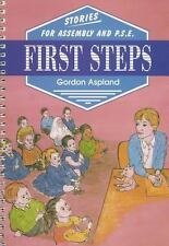 First Steps : Stories for Assembly and P. S. E. by Gordon Aspland (2013,...