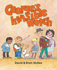 George's Invisible Watch by David McKee, Brett McKee (Paperback, 2012)